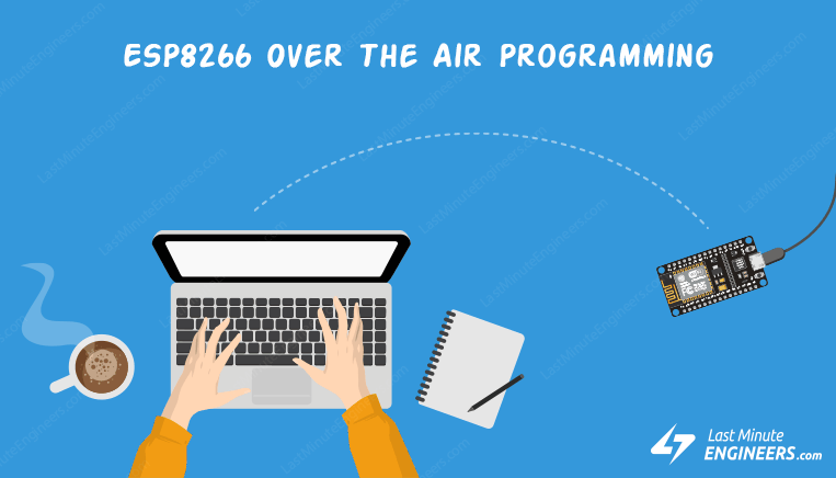 Tutorial For Programming ESP8266 NodeMCU Over The Air (OTA) With Arduino IDE